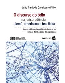 O-Discurso-do-Odio-na-Jurisprudencia-Alema-Americana-e-Brasileira---Linha-Pesquisa-Academica---Serie-IDP-