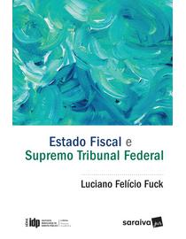 Estado-Fiscal-e-Supremo-Tribunal-Federal---Linha-Pesqusa-Academica---Serie-IDP-