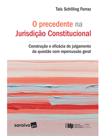 O-Precedente-na-Jurisdicao-Consitucional---Serie-IDP-
