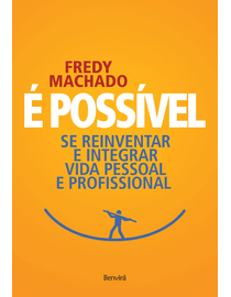 E-Possivel---Se-Reinventar-e-Integrar-Vida-Pessoal-e-Profissional