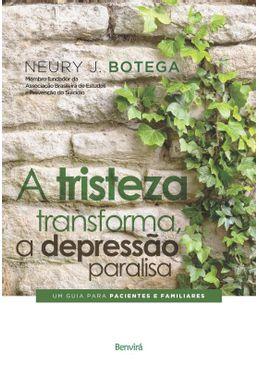 -A-Tristeza-Transforma-a-Depressao-Paralisa---Um-Guia-Para-Pacientes-e-Familiares