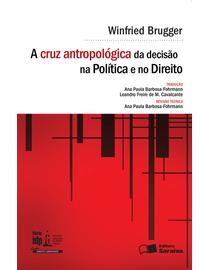 A-Cruz-Antropologica-da-Decisao-na-Politica-e-no-Direito---Serie-IDP