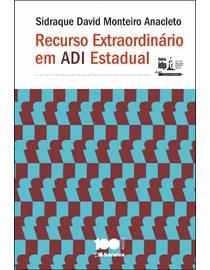 Recurso-Extraordinario-em-ADI-Estadual---Serie-IDP