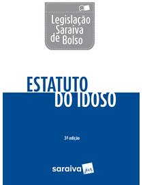 Legislacao-Saraiva-de-Bolso---Estatuto-do-Idoso---3ª-Edicao