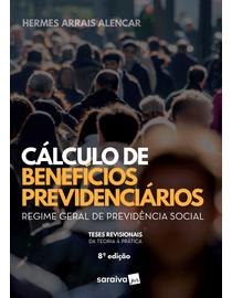 Calculo-de-Beneficios-Previdenciarios---Regime-Geral-de-Previdencia-Social---8ª-Edicao---Fisico