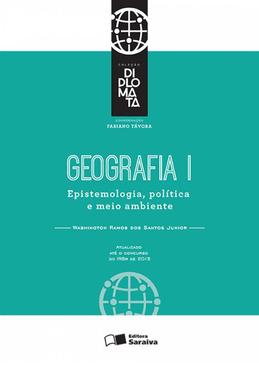 Colecao-Diplomata---Geografia-I---Epistemologia-Politica-e-Meio-Ambiente