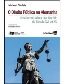 O-Direito-Publico-na-Alemanha---Uma-Introducao-a-Sua-Historia-do-Seculo-XVI-ao-XXI---Linha-de-Direito-Comparado---Serie-IDP