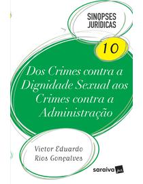 Colecao-Sinopses-Juridicas-Volume-10---Dos-Crimes-Contra-Dignidade-Sexual-aos-Crimes-Contra-a-Administracao---21ª-Edicao