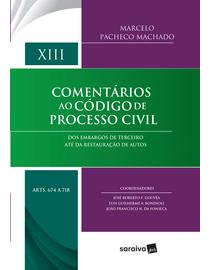 Comentarios-ao-Codigo-de-Processo-Civil---Dos-Embargos-de-Terceiro-Ate-da-Restauracao-de-Autos-XIII