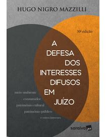 A-Defesa-Dos-Interesses-Difusos-Em-Juizo---30ª-Edicao