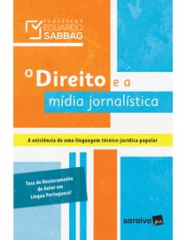 O-Direito-e-a-Midia-Jornalistica---A-Existencia-de-Uma-Linguagem-Tecnico-Juridica-Popular-