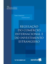Regulacao-do-Comercio-Internacional-e-do-Investimento-Estrangeiro---Serie-Direito-em-Debate