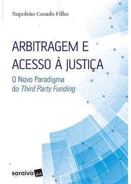 Arbitragem-e-Acesso-a-Justica---O-Novo-Paradigma-do-Third-Party-Funding