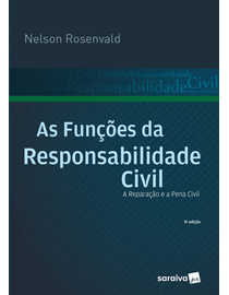 As-Funcoes-da-Responsabilidade-Civil---A-Reparacao-e-s-Penal-Civil---3ª-Edicao