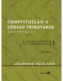 Constituicao-e-Codigo-Tributario-Comentados---A-Luz-da-Doutrina-e-da-Jurisprudencia---18ª-Edicao