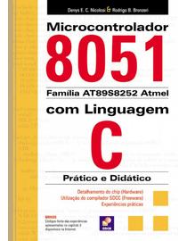 Microcontrolador-8051-Familia-AT89S8252-Atmel--Com-Linguagem-C---Pratico-e-Didatico