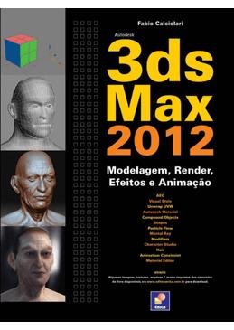 3DS-Max-2012---Modelagem-Render-Efeitos-e-Animacao