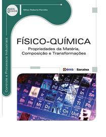 Fisico-Quimica---Propriedades-da-Materia-Composicao-e-Transformacoes---Serie-Eixos-