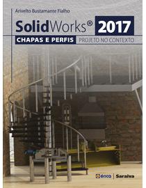 Solidworks®-2017---Chapas-e-Perfis---Projeto-no-Contexto