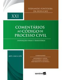 Comentarios-ao-Codigo-de-Processo-Civil---Disposicoes-Finais-e-Transitorias---Volume-XXI