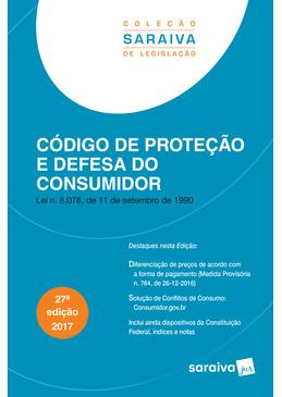 Colecao-Saraiva-de-Legislacao---Codigo-de-Protecao-e-Defesa-do-Consumidor---27ª-Edicao