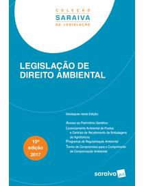 Colecao-Saraiva-de-Legislacao---Legislacao-de-Direito-Ambiental---10ª-Edicao