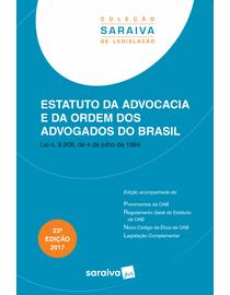 Colecao-Saraiva-de-Legislacao---Estatuto-da-Advocacia-e-Ordem-dos-Advogados-do-Brasil---23ª-Edicao