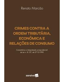 Crimes-Contra-a-Ordem-Tributaria-Economica-e-Relacoes-de-Consumo---1ª-Edicao