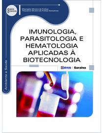 Imunologia-Parasitologia-e-Hematologia-Aplicadas-a-Biotecnologia---Serie-Eixos