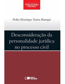 Colecao-Theotonio-Negrao---Desconsideracao-da-Personalidade-Juridica-no-Processo-Civil