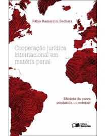 Cooperacao-Juridica-Internacional-em-Materia-Penal---Eficacia-da-Prova-Produzida-no-Exterior