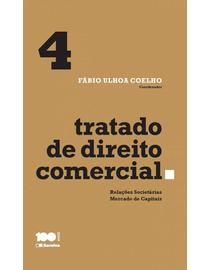 Tratado-de-Direito-Comercial-Volume-4---Relacoes-Societarias-Mercado-de-Capitais