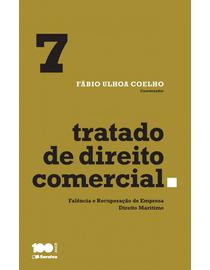 Tratado-de-Direito-Comercial-Volume-7---Falencia-e-Recuperacao-de-Empresa-e-Direito-Maritimo