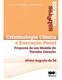 Criminologia-Clinica-e-Execucao-Penal---Proposta-de-Um-Modelo-de-Terceira-Geracao---2ª-Edicao