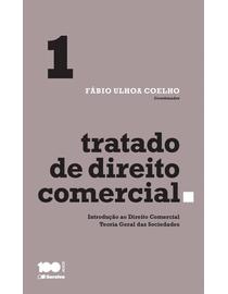 Tratado-de-Direito-Comercial-Volume-1---Introducao-ao-Direito-Comercial---Teoria-Geral-das-Sociedades