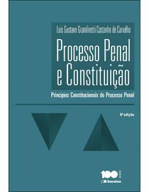 Processo-Penal-e-Constituicao---Principios-Constitucionais-do-Processo-Penal