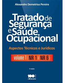 Tratado-de-Seguranca-e-Saude-Ocupacional-Volume-1---Aspectos-Tecnicos-e-Juridicos---3ª-Edicao