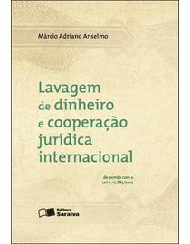 Lavagem-de-Dinheiro-e-Cooperacao-Juridica-Internacional---De-Acordo-Com-a-Lei-Nº-12.683-2012
