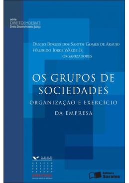 Os-Grupos-de-Sociedades---Organizacao-e-Exercicio-da-Empresa---Serie-Direito-Em-Debate---DDJ