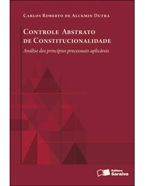 Controle-Abstrato-de-Constitucionalidade---Analise-dos-Principios-Processuais-Aplicaveis