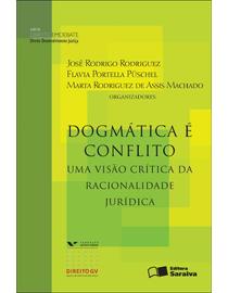 Dogmatica-E-Conflito---Uma-Visao-Critica-da-Racionalidade-Juridica---Serie-Direito-em-Debate