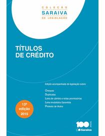 Colecao-Saraiva-de-Legislacao---Titulos-de-Credito---13ª-Edicao