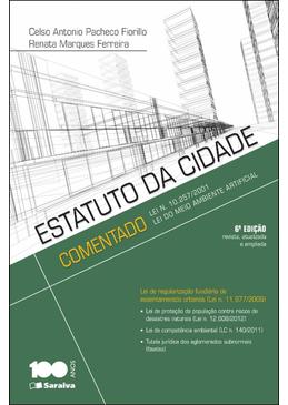 Estatuto-da-Cidade-Comentado---Lei-10.257-2001---Lei-do-Meio-Ambiente-Artificial---6ª-Edicao