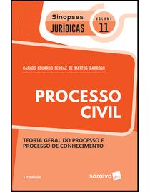 Colecao-Sinopses-Juridicas-Volume-11---Processo-Civil---Teoria-Geral-do-Processo-e-Processo-de-Conhecimento