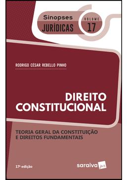 Colecao-Sinopses-Juridicas-Volume-17---Teoria-Geral-da-Constituicao-e-Direitos-Fundamentais---17ª-Edicao