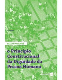 O-Principio-Constitucional-da-Dignidade-da-Pessoa-Humana---Doutrina-e-Jurisprudencia---4ª-Edicao