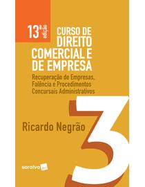 Curso-de-Direito-Comercial-e-de-Empresa-Volume-3---Recuperacao-de-Empresas-Falencia-e-Procedimentos-Concursais-Ddministrativos--13ª-Edicao