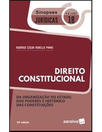 Colecao-Sinopses-Juridicas-Volume-18---Organizacao-do-Estado-dos-Poderes-e-Historico-das-Constituicoes---18ª-Edicao