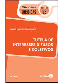Colecao-Sinopses-Juridicas-Volume-26---Tutela-de-Interesses-Difusos-e-Coletivos---13ª-Edicao