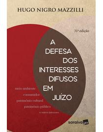 A-Defesa-dos-Interesses-Difusos-em-Juizo---31ª-Edicao